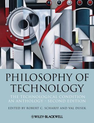 Philosophy of Technology By Scharff, Robert C./ Dusek, Val